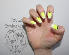 …Not So Sombre-Ombre | Nail Art | Gel Manicure | Manicure | Neon | Ombre | Yellow | Australia | DIY | Contrast | Hamony Gelish | CND |