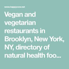 Vegan and vegetarian restaurants in Brooklyn, New York, NY, directory of natural health food stores and guide to a healthy dining. Page 2