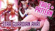 Star Guardian Ahri ✦ Tails and Pattern ✦ Full Cosplay Tutorial ✦ League ...