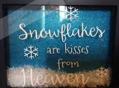Christmas shadow box (Snowflakes are kisses from heaven) - pinned by pin4etsy.com