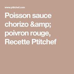 Poisson sauce chorizo & poivron rouge, Recette Ptitchef