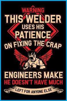 Welder memes and welder quotes.Welder Gifts.Welder t shirts funny.