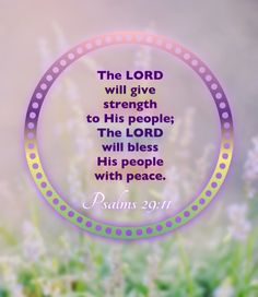 Psalm 29:11 Bible verse.  Keep the faith.  God will give us strength and peace.