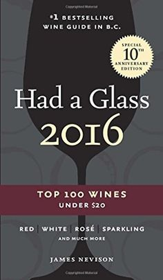 Had A Glass 2016 Top 100 Wines Under 20 Had a Glass Top 100 Wines Under 20 *** For more information, visit image link.
