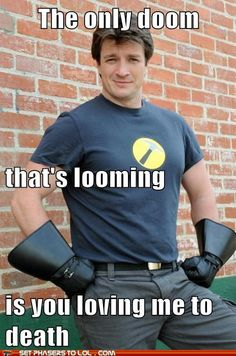 Captain Hammer: I love Nathan Fillion.