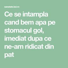 Ce se intampla cand bem apa pe stomacul gol, imediat dupa ce ne-am ridicat din pat How To Get Rid, Good To Know, Health Fitness, Plant, Fitness, Health And Fitness