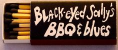 Black-Eyed Sally's BBQ & Blues #matchbox - - To Order Your Business' own branded #Matchbooks and #Matchboxes call 800.605.7331 or GoTo: www.GetMatches.com. Today!