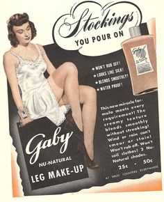 when materials were rationed women couldn't wear stocking so leg makeup and paint for the stocking line became popular.
