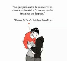 Eleanor y Park. Eleanor Y Park Frases, Eleanor And Park, Books To Read, My Books, O Film, Rainbow Rowell, Book Quotes, Literature, Cool Pictures