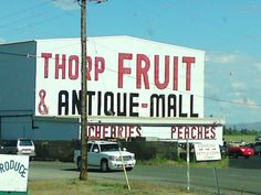 Heading to Eastern WA, I90... the best little Antique/Fruit Warehouse.  the bottom is a fruit stand that sells good ol' yakima cherries... then climb two fligts to acres of antiques.