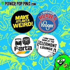 "SMALL/MEDIUM ""The Atlanta Series"" Pinback Buttons (1.25"" or 2.25"" pins) [ATL Georgia Marta Murder Kroger Claremont Strip Club your mom weird"