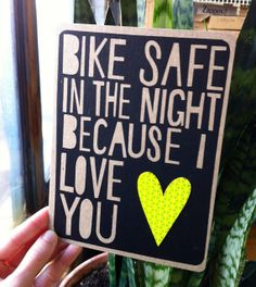 BIKE SAFE I Love You reflector card by owlyshadowpuppets on Etsy Big Love, I Love You, Bike Decorations, Staying Alive, Cool Cards, Reflection, How To Find Out, Safety, Stickers