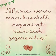 <3 #kuscheln #Kindermund Words Quotes, Sayings, German Quotes, I Love Girls, Mothers Love, True Words, Beautiful Words, Decir No, Hand Lettering