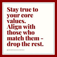Stay true to your core values. Align with those who match them - drop the rest. Maya Angelou said When someone shows you who they are believe them the first time. Time Quotes Life, Stay Quotes, Focus Quotes, Peace Quotes, Positive Quotes, Mommy Quotes, Morals Quotes, Wisdom Quotes, Immaturity Quotes