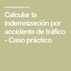 Calcular la indemnización por accidente de tráfico - Caso práctico