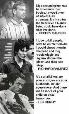 Quotes of notorious serial killers.