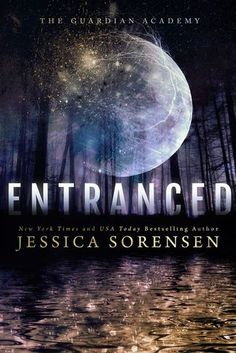 Entranced (Guardian Academy, #1) by Jessica Sorensen