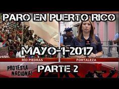 PARO EN PUERTO RICO --MAYO-1-2017- -PARTE 2- NOTICIAS DE PUERTO RICO-