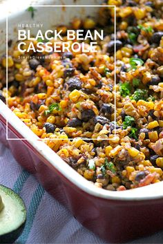 Healthy Black Bean Casserole | SimpleGreenMoms.com