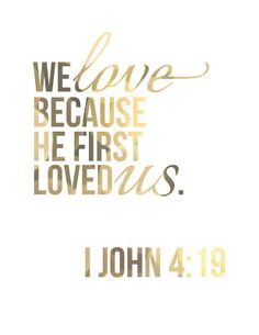 New Art Print on Etsy: We Love Because He First Loved Us | May Richer Fuller Be