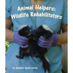 Animal Helpers: Wildlife Rehabilitators