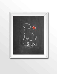 Poster Art, 8x10 Dog Printable, Chalkboard Art, Printable Art, Dog Print, Dog Quote, I ruff you