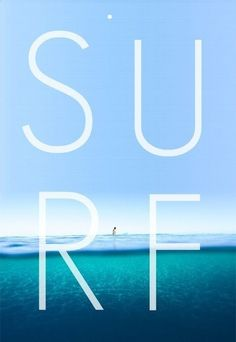 Life is better when you surf.