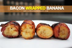 Live Love Laugh Lift: Bacon Wrapped Bananas