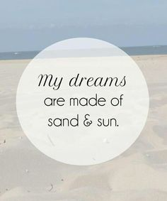 My dreams are made of sand & sun. www.CarolinaDesigns.com