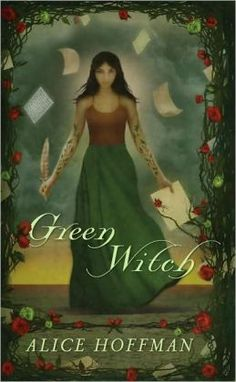 Green Witch by Alice Hoffman (sequel to Green Angel) TO BE READ