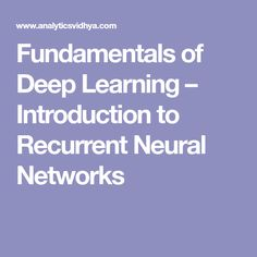 Fundamentals of Deep Learning – Introduction to Recurrent Neural Networks