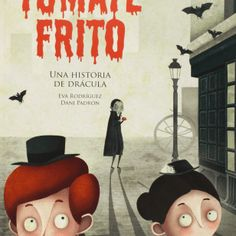 Tomate Frito. Una historia de Drácula. Adaptación del clásico de la literatura universal al público infantil. Editorial Miau