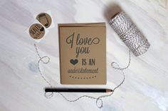 Hey, I found this really awesome Etsy listing at https://www.etsy.com/listing/172813741/i-love-you-is-an-understatement-rustic