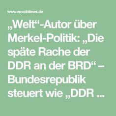 """""""Welt""""-Autor über Merkel-Politik: """"Die späte Rache der DDR an der BRD"""" – Bundesrepublik steuert wie """"DDR auf den Abgrund zu"""""""
