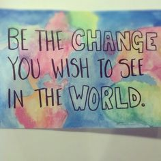 My watercolor and favorite saying!