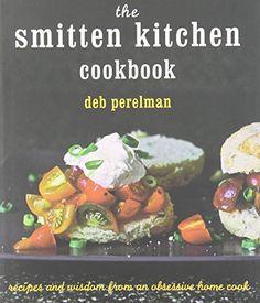 The Smitten Kitchen Cookbook, by Deb Perelman.
