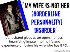 HealingFromBPD.org: My Wife Is Not Her [Borderline Personality] Disorder