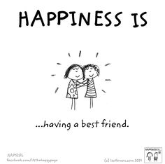 Happiness is having a best friend Make Me Happy, Happy Life, Are You Happy, True Friends, Best Friends, Bestest Friend, Cute Happy Quotes, Fun Quotes, What Is Happiness