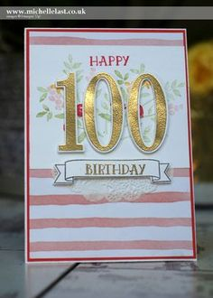 Birthday Card using the Number of Years stamp and dies from Stampin Up. Order from UK demo Michelle Last. Let me know if you would like a catalogue. 100th Birthday Card, Old Birthday Cards, Birthday Cards For Women, Birthday Numbers, Handmade Birthday Cards, Quilling, Stamping Up Cards, Milestone Birthdays, Pretty Cards