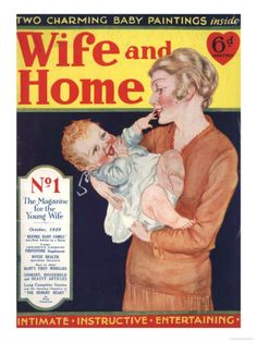 Wife and Home, First Editions Mothers and Babies Housewives Magazine, UK, 1929 Premium Poster