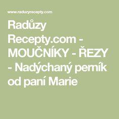 Radůzy Recepty.com - MOUČNÍKY - ŘEZY - Nadýchaný perník od paní Marie