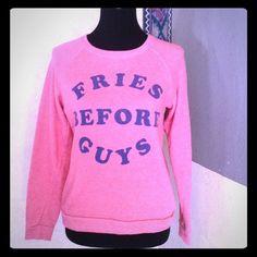 MIGHTY FINE Fries Before Guys Sweatshirt Totally (true) adorable comfy sweatshirt. EUC. Price Firm. Mighty Fine Tops Sweatshirts & Hoodies