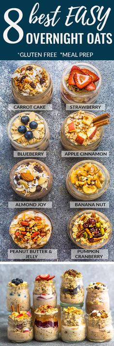 8 Best Easy Overnight Oats – simple no-cook make-ahead oatmeal perfect for busy mornings. Healthy, delicious, gluten free & easy to customize with your favorite flavors. Super simple to make ahead the night before for meal prep Sunday with less than 5 minutes. Almond Joy, Apple Cinnamon, Banana Nut, Blueberry, Carrot Cake, Peanut Butter & Jelly, Pumpkin Cranberry and Strawberry. #overnightoats #oatmeal #breakfast #glutenfree #recipe #healthy #vegan #nocook
