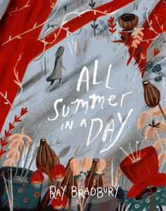"""All Summer in a Day"" by Ray Bradbury 