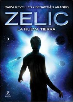 Zelic. La nueva Tierra, de Raiza Revelles y Sebastián Arango.