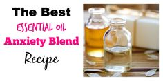 The Best Essential Oil Anxiety Blend Recipe