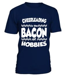 # Cheerleading Is The Bacon Of Hobbies T shirt best sport team player gift .  HOW TO ORDER:1. Select the style and color you want: 2. Click Reserve it now3. Select size and quantity4. Enter shipping and billing information5. Done! Simple as that!TIPS: Buy 2 or more to save shipping cost!This is printable if you purchase only one piece. so dont worry, you will get yours.Guaranteed safe and secure checkout via:Paypal | VISA | MASTERCARD