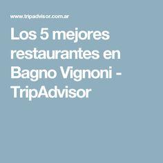 Los 5 mejores restaurantes en Bagno Vignoni - TripAdvisor
