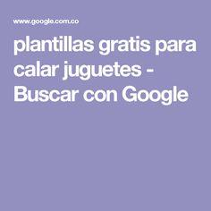plantillas gratis para calar juguetes - Buscar con Google
