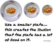 Healthy Tip Of The Day From Dr. A~ Downsize your dishes.  We often eat with our eyes, so when we see a full plate of food, we think we have to finish it. Serve your meals on smaller dishes, and you will trick your brain into thinking you ate more than you actually did. STOP~CHALLENGE~CHOOSE-HEALTH